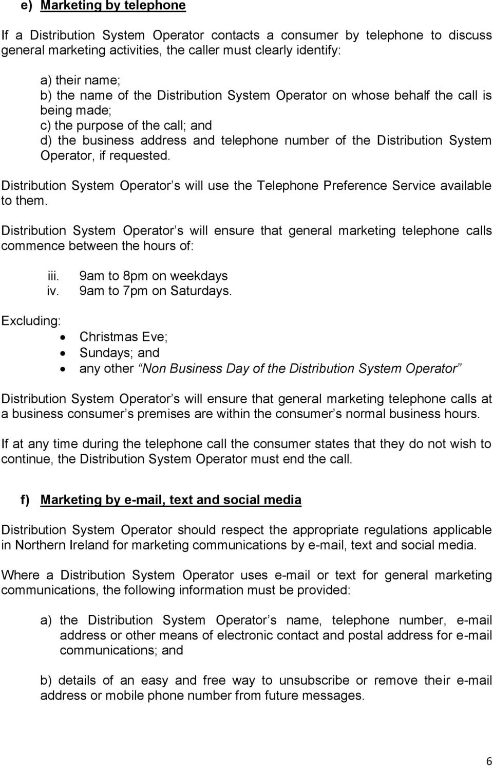 Distribution System Operator s will use the Telephone Preference Service available to them.
