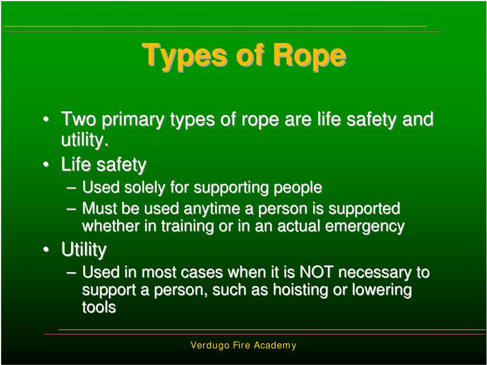 is supported whether in training or in an actual emergency Utility Used in