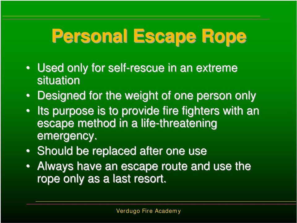 fighters with an escape method in a life-threatening emergency.