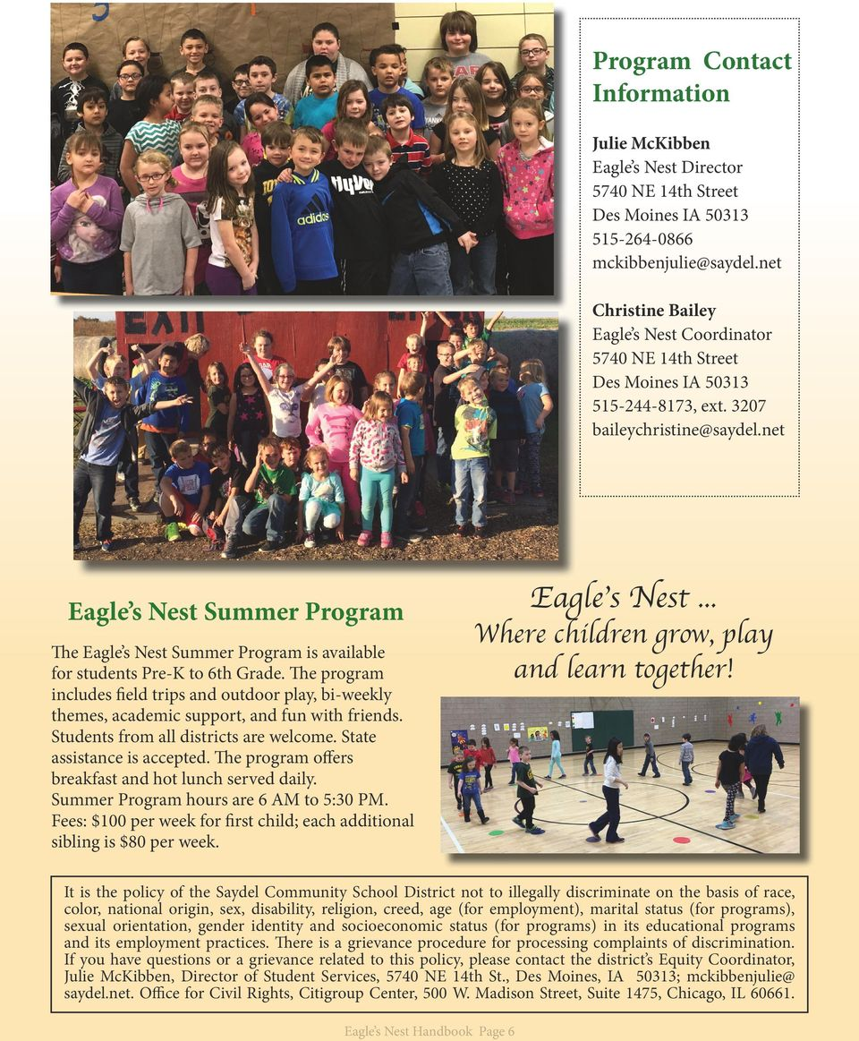 net Eagle s Nest Summer Program The Eagle s Nest Summer Program is available for students Pre-K to 6th Grade.