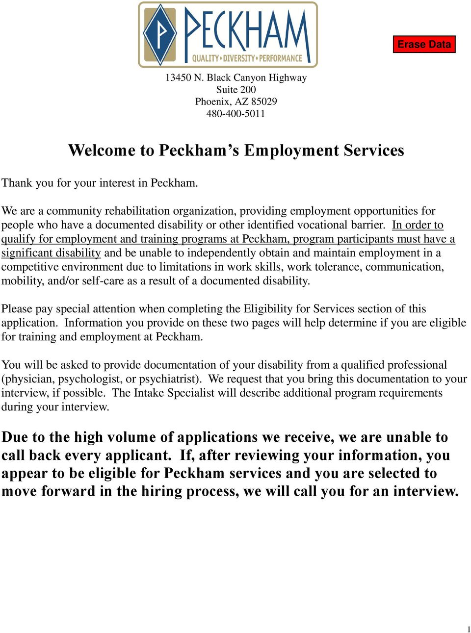 In order to qualify for employment and training programs at Peckham, program participants must have a significant disability and be unable to independently obtain and maintain employment in a