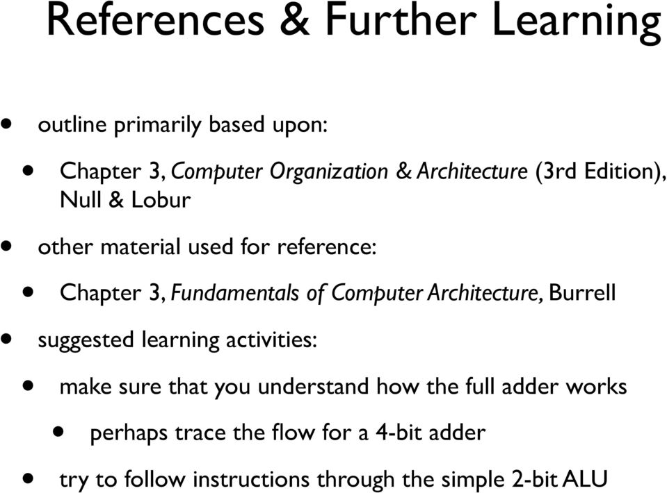 of Computer Architecture, Burrell suggested learning activities: make sure that ou understand how the
