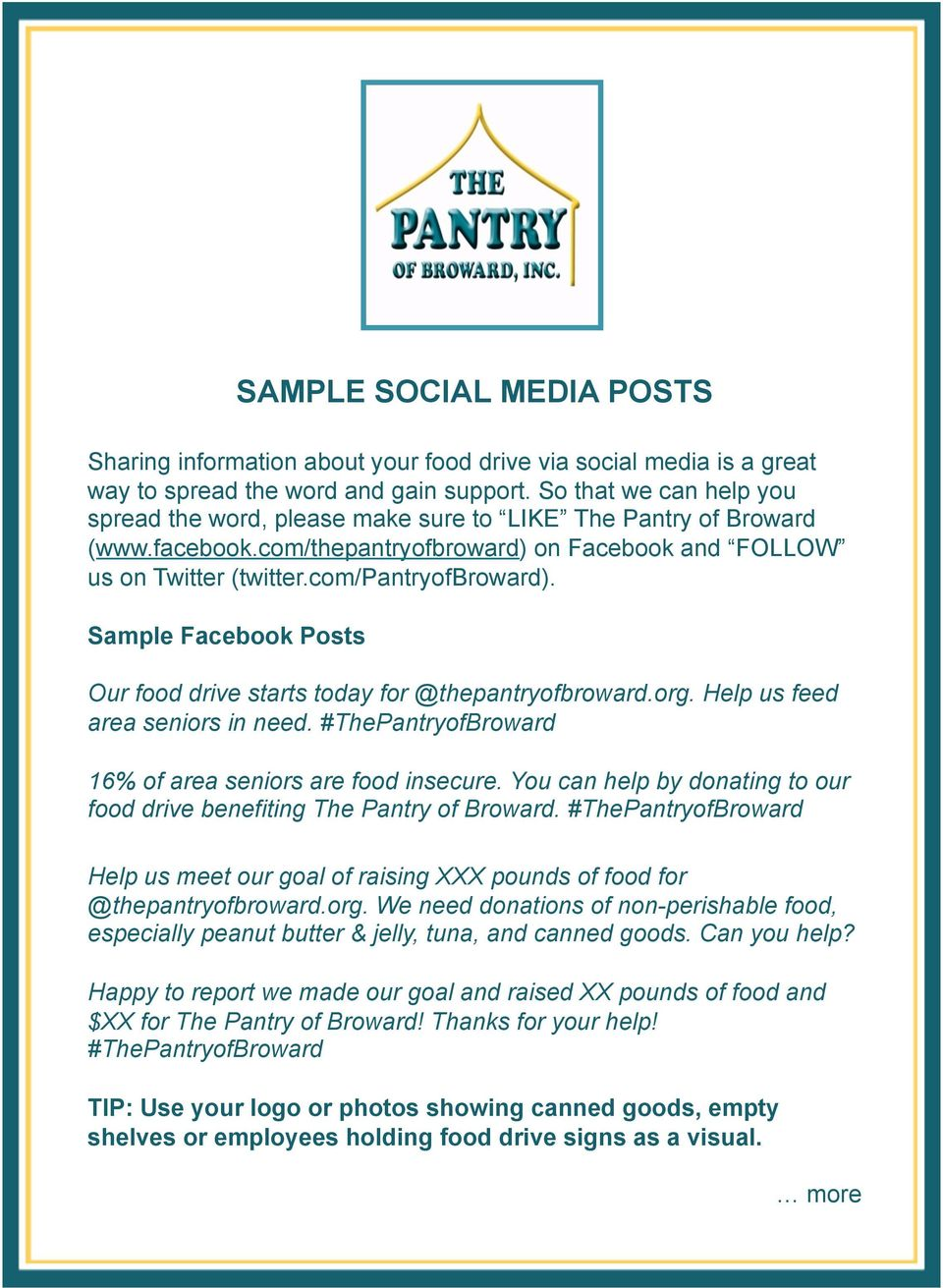 Sample Facebook Posts Our food drive starts today for @thepantryofbroward.org. Help us feed area seniors in need. #ThePantryofBroward 16% of area seniors are food insecure.