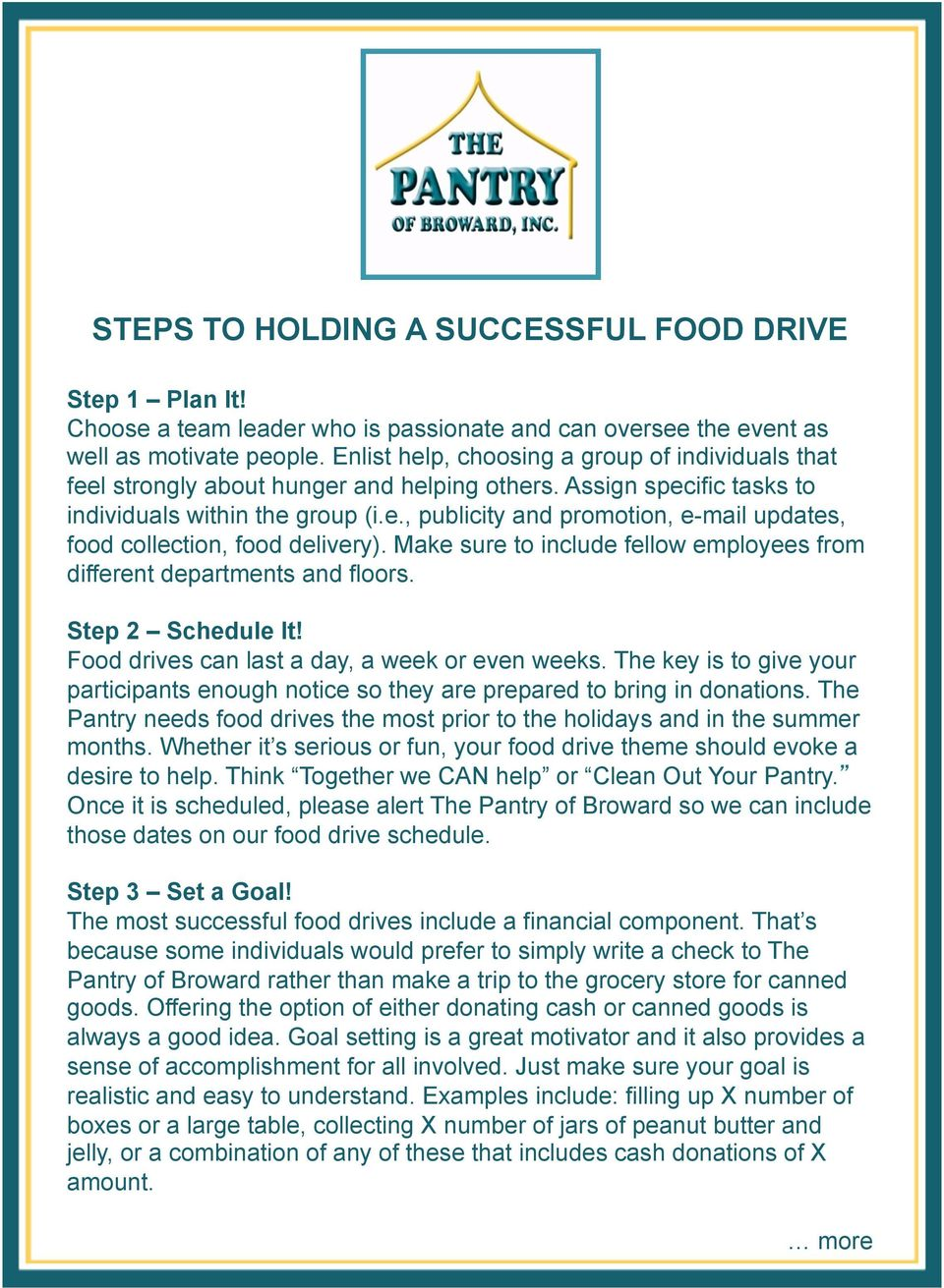 Make sure to include fellow employees from different departments and floors. Step 2 Schedule It! Food drives can last a day, a week or even weeks.