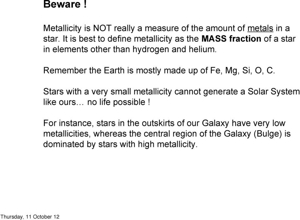 Remember the Earth is mostly made up of Fe, Mg, Si, O, C.