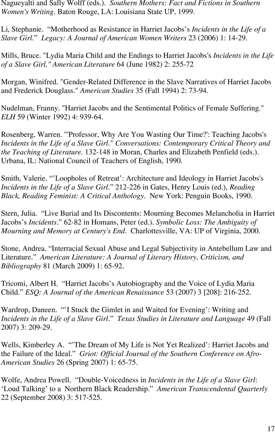 "a comparison of harriet jacobs and me Compare harriet jacobs and frederick douglass based upon the following central quotations from harriet jacobs and her ""incidents in the life of a slave girl"" and frederick douglass in his ""narrative of the life of frederick douglass, an american slave"" are two of the most significant compare and contrast the narratives by frederick douglass and harriet jacobs."