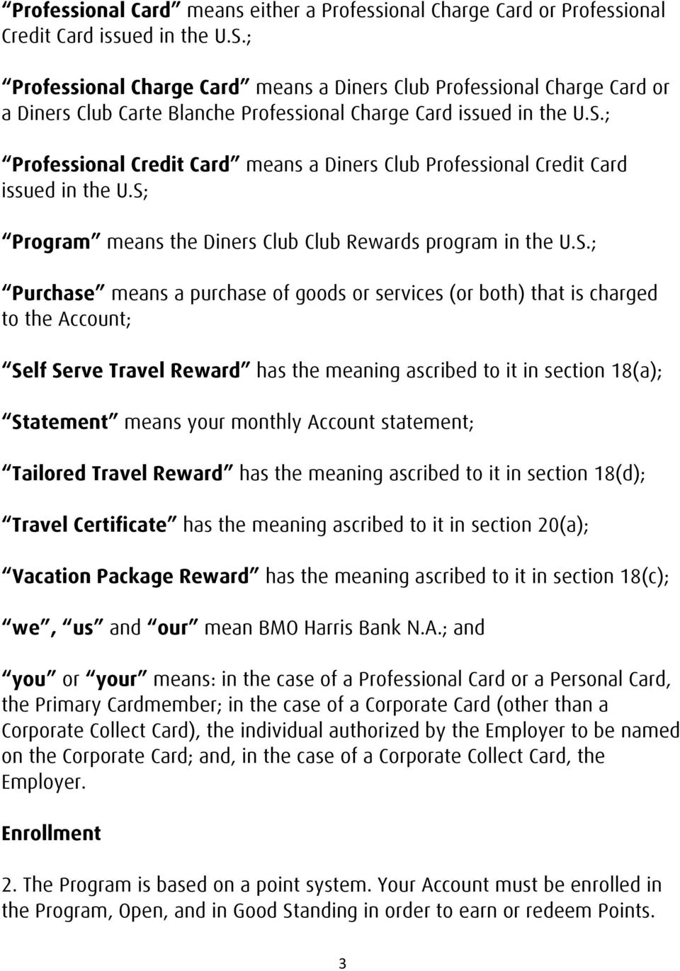 ; Professional Credit Card means a Diners Club Professional Credit Card issued in the U.S;