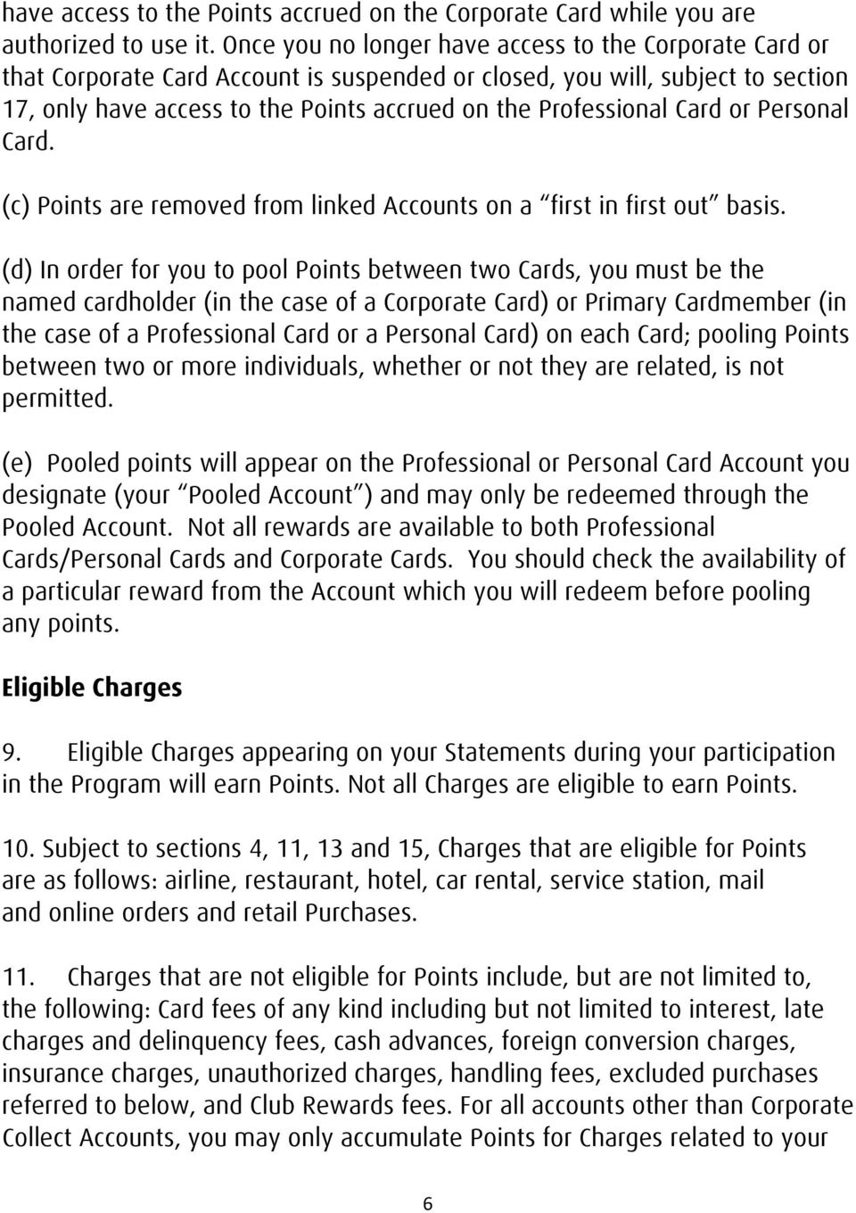 Card or Personal Card. (c) Points are removed from linked Accounts on a first in first out basis.