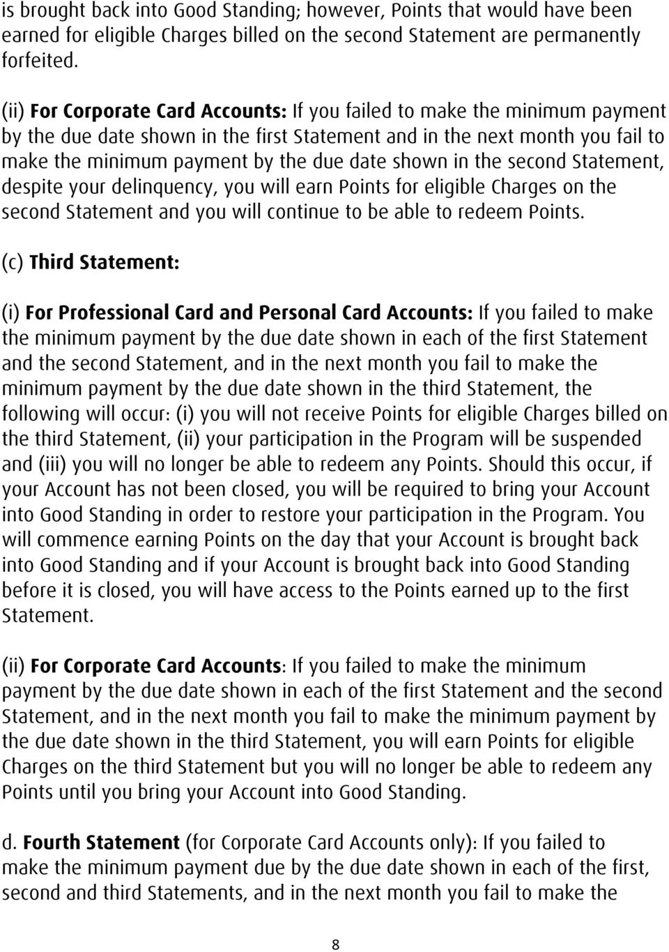 shown in the second Statement, despite your delinquency, you will earn Points for eligible Charges on the second Statement and you will continue to be able to redeem Points.