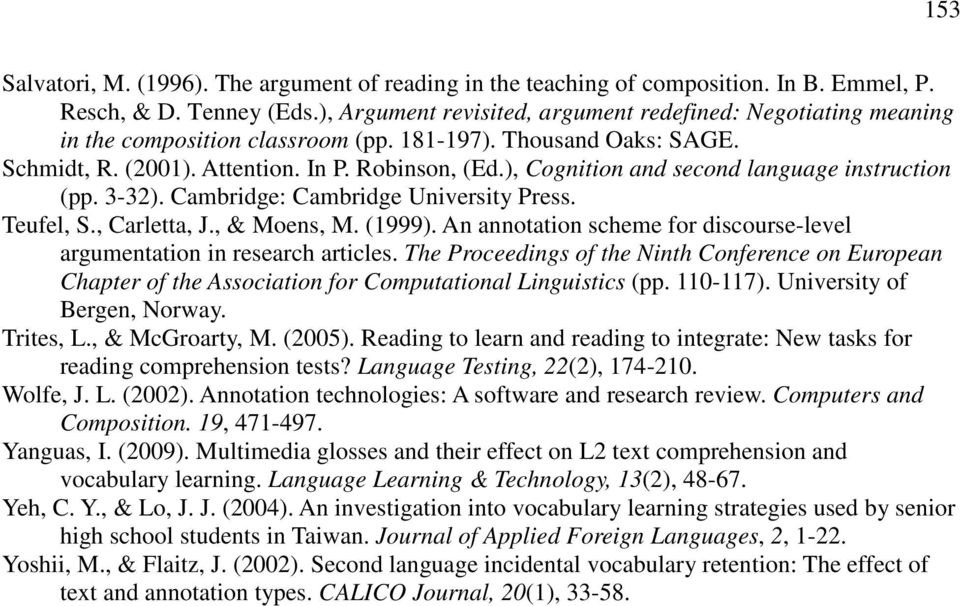 investigation into vocabulary learning strategies of Some other studies emphasized on the vocabulary learning strategies which are used  investigation of overall vocabulary learning  into two categories: using.