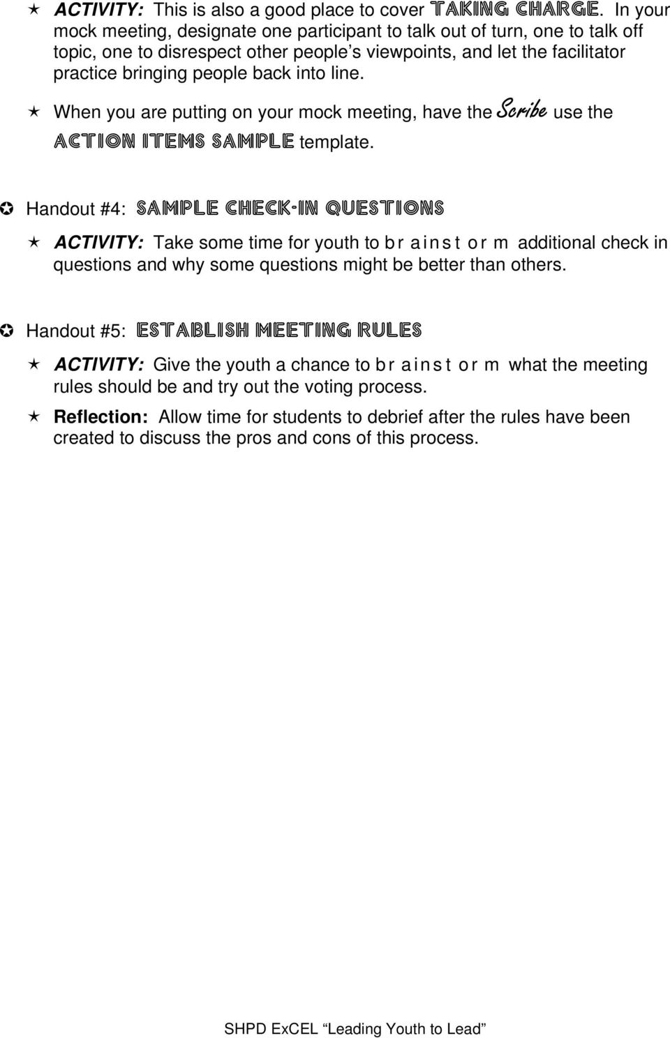 line. When you are putting on your mock meeting, have the Scribe use the Action ITEMS Sample template.