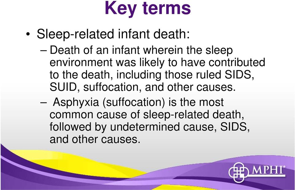 SIDS, SUID, suffocation, and other causes.