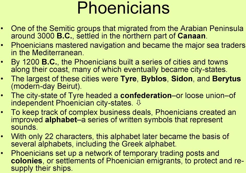 , the Phoenicians built a series of cities and towns along their coast, many of which eventually became city-states.