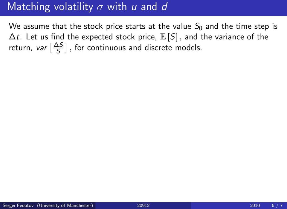 Let us find the expected stock price, E [S], and the variance of the