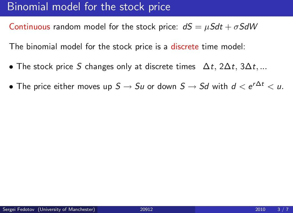price S changes only at discrete times t, 2 t, 3 t,.