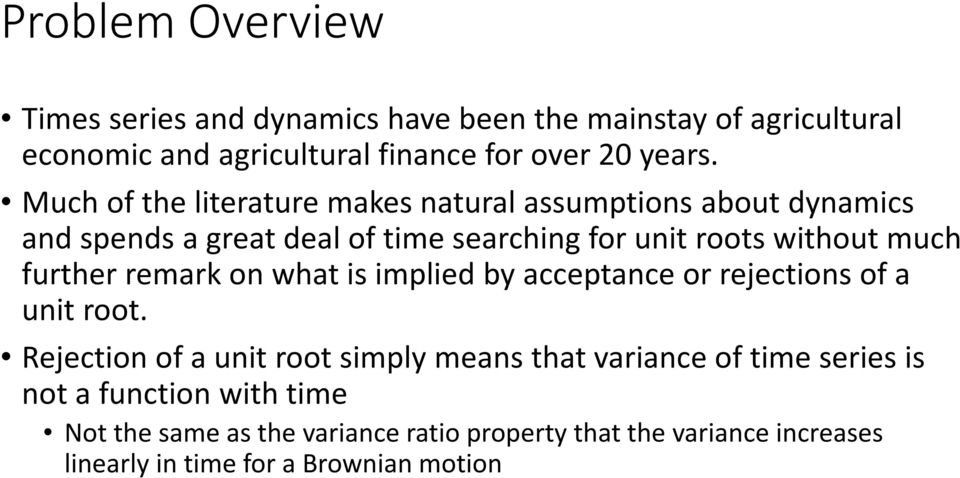 further remark on what is implied by acceptance or rejections of a unit root.