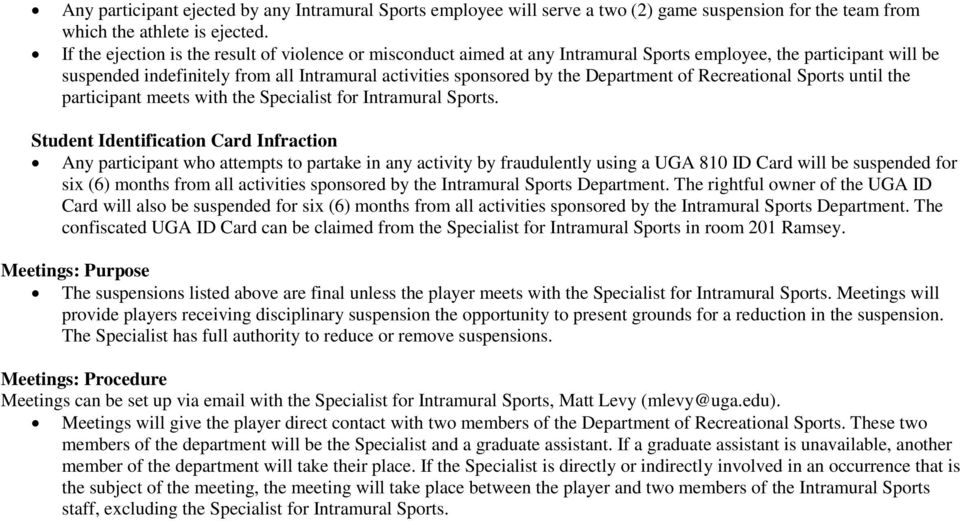 Department of Recreational Sports until the participant meets with the Specialist for Intramural Sports.