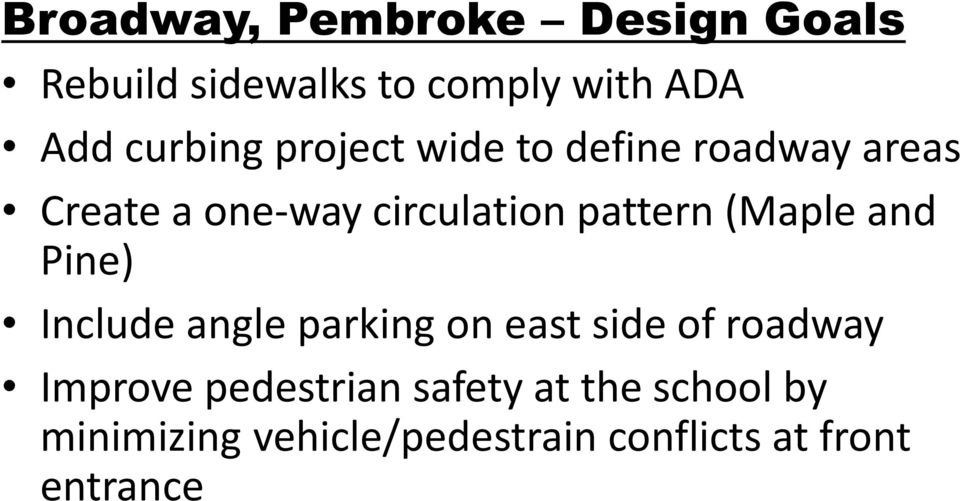 pattern (Maple and Pine) Include angle parking on east side of roadway Improve
