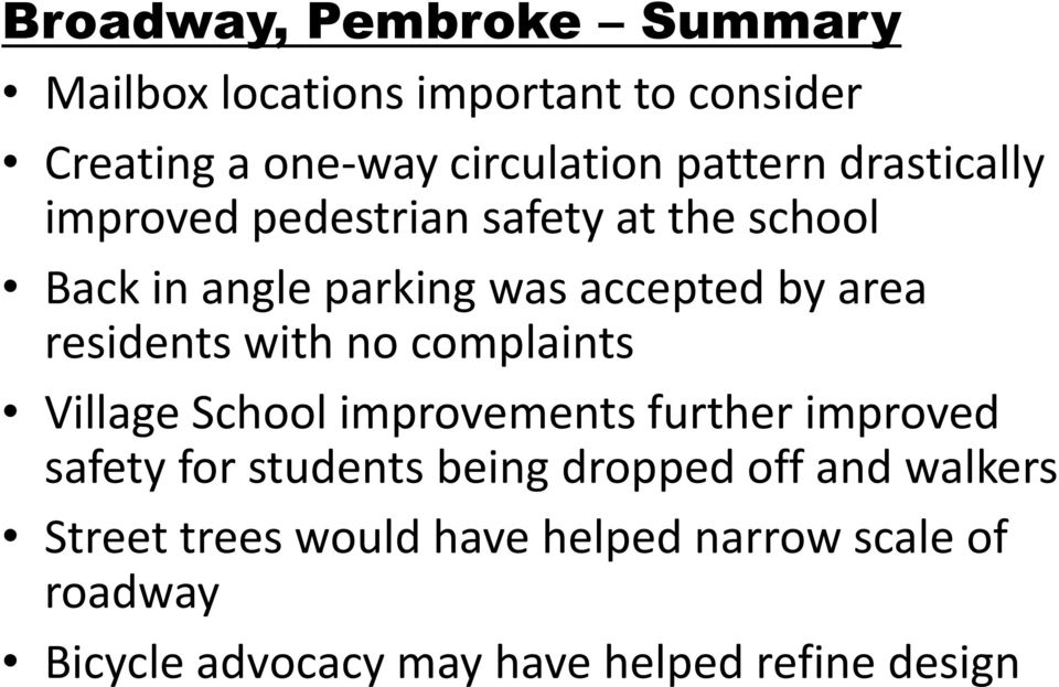 with no complaints Village School improvements further improved safety for students being dropped off and