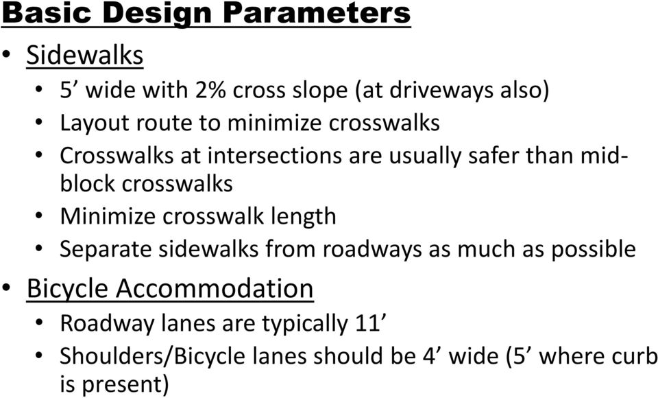 Minimize crosswalk length Separate sidewalks from roadways as much as possible Bicycle