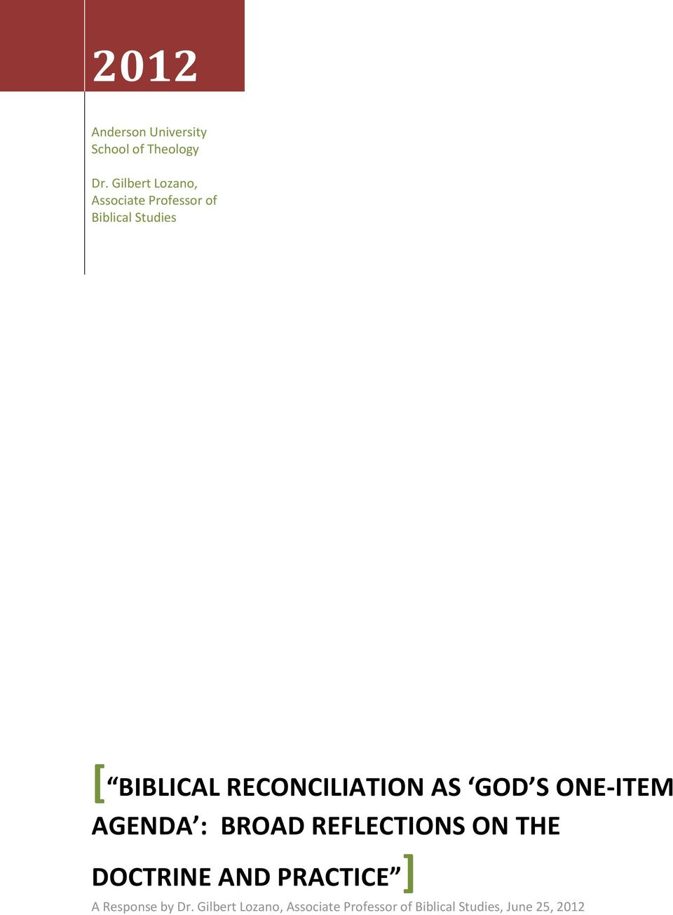 RECONCILIATION AS GOD S ONE-ITEM AGENDA : BROAD REFLECTIONS ON THE