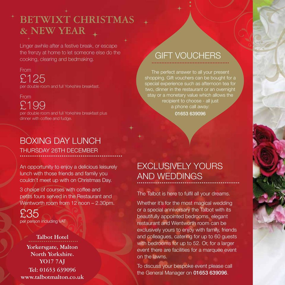 GIFT VOUCHERS The perfect answer to all your present shopping.