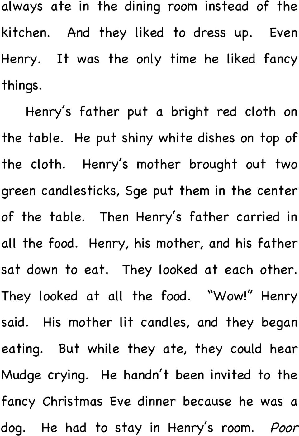 Henry s mother brought out two green candlesticks, Sge put them in the center of the table. Then Henry s father carried in all the food.