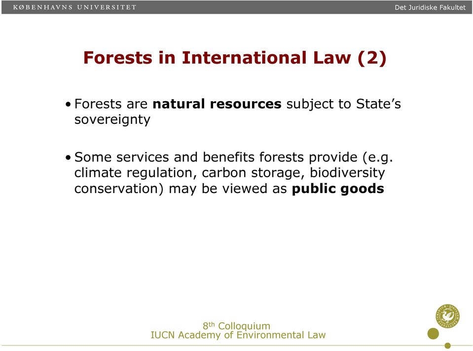 benefits forests provide (e.g.