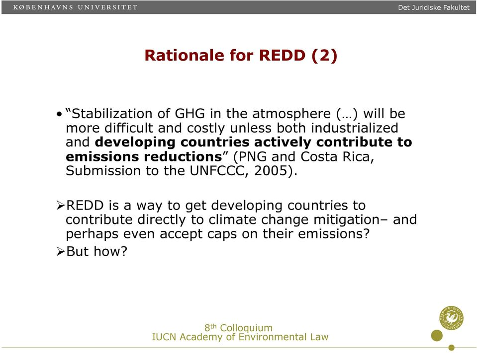 and Costa Rica, Submission to the UNFCCC, 2005).