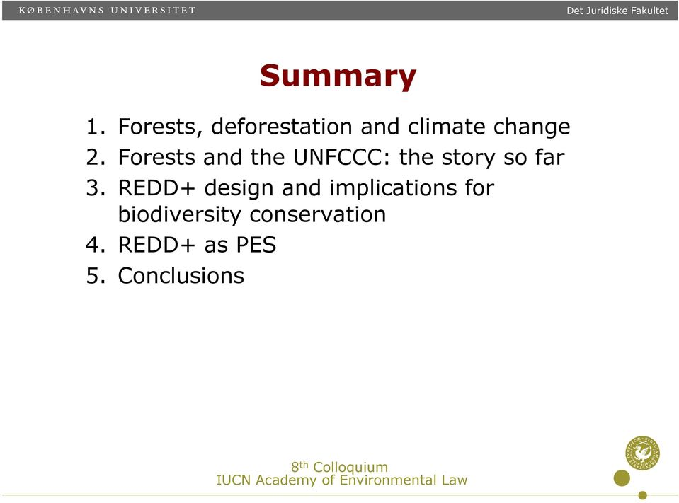 Forests and the UNFCCC: the story so far 3.