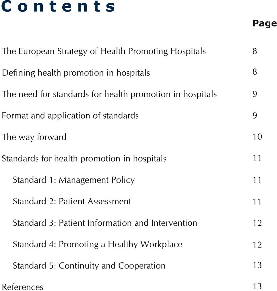 promotion in hospitals Standard 1: Management Policy Standard 2: Patient Assessment Standard 3: Patient Information and