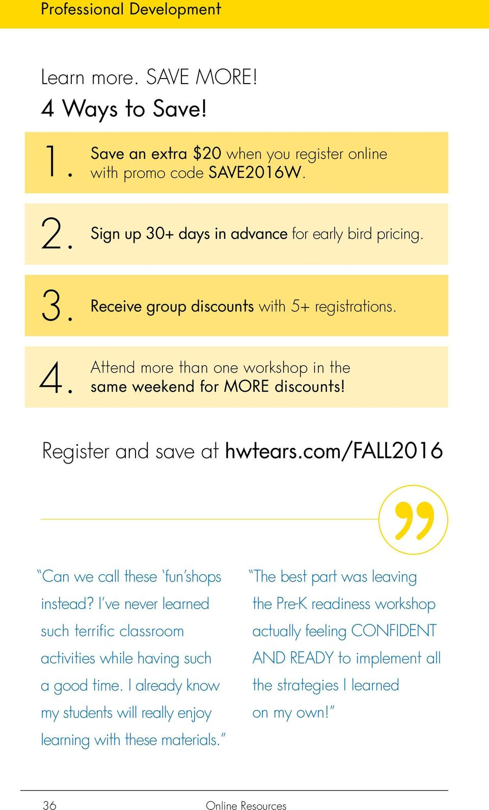 Register and save at hwtears.com/fall2016 Can we call these fun shops instead? I ve never learned such terrific classroom activities while having such a good time.