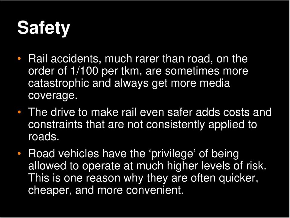The drive to make rail even safer adds costs and constraints that are not consistently applied to roads.