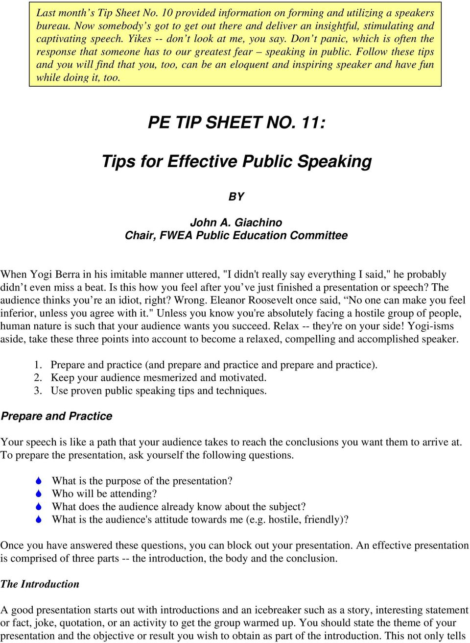 Follow these tips and you will find that you, too, can be an eloquent and inspiring speaker and have fun while doing it, too. PE TIP SHEET NO. 11: Tips for Effective Public Speaking BY John A.