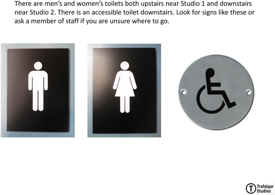 There is an accessible toilet downstairs.