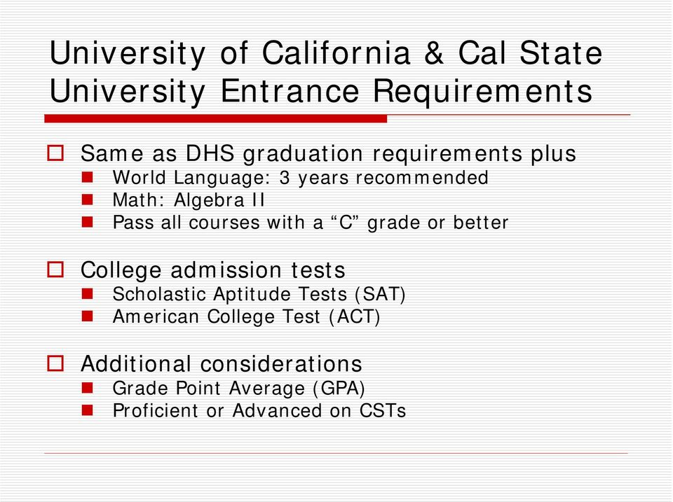 a C grade or better College admission tests Scholastic Aptitude Tests (SAT) American College