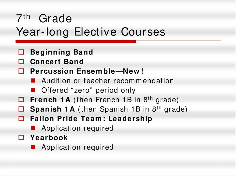Audition or teacher recommendation Offered zero period only French 1A (then