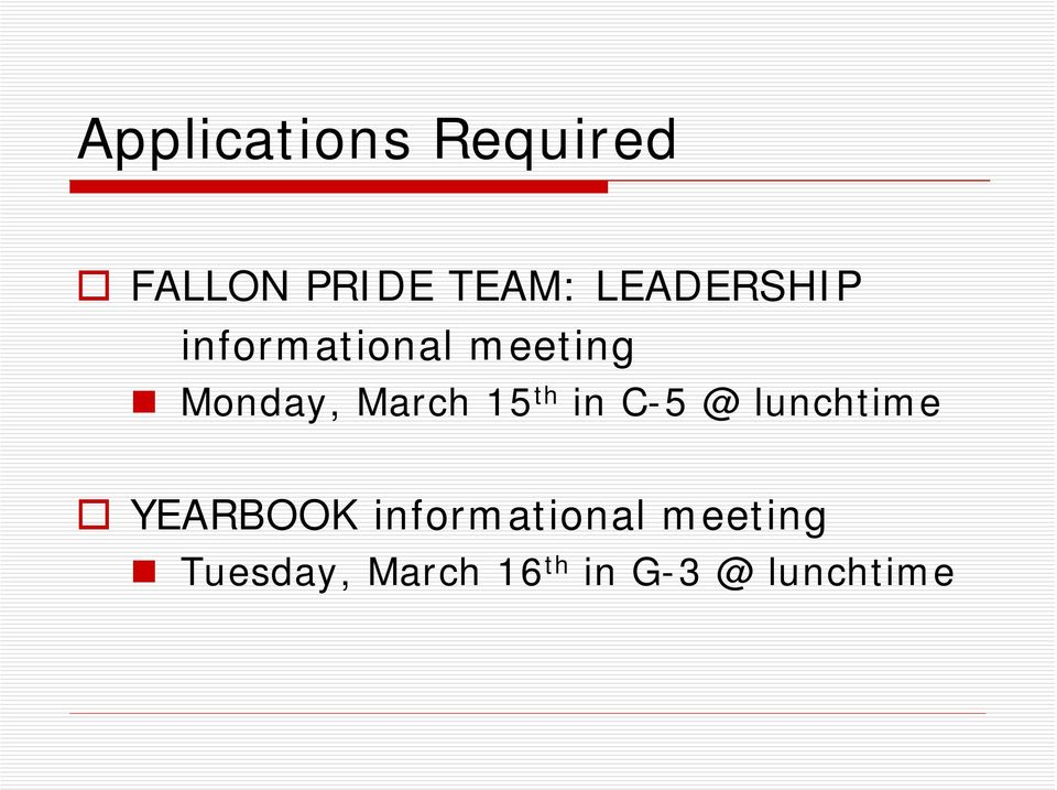 March 15 th in C-5 @ lunchtime YEARBOOK