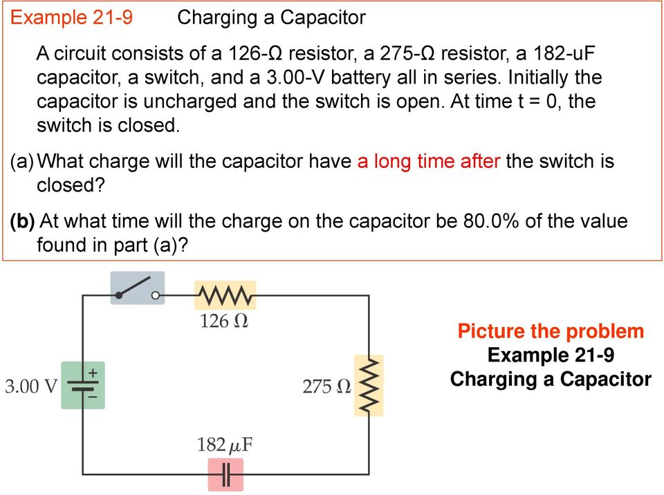 At time t = 0, the switch is closed. (a) What charge will the capacitor have a long time after the switch is closed?