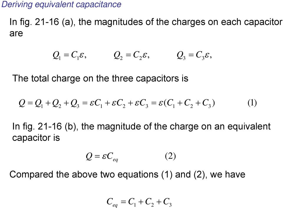 total charge on the three capacitors is Q Q Q Q C C C ( C C C ) () 2 3 2 3 2 3 In fig.