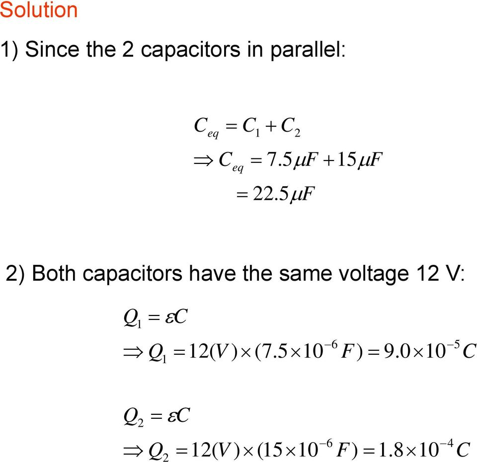 5 F 5 F 2) Both capacitors have the same voltage