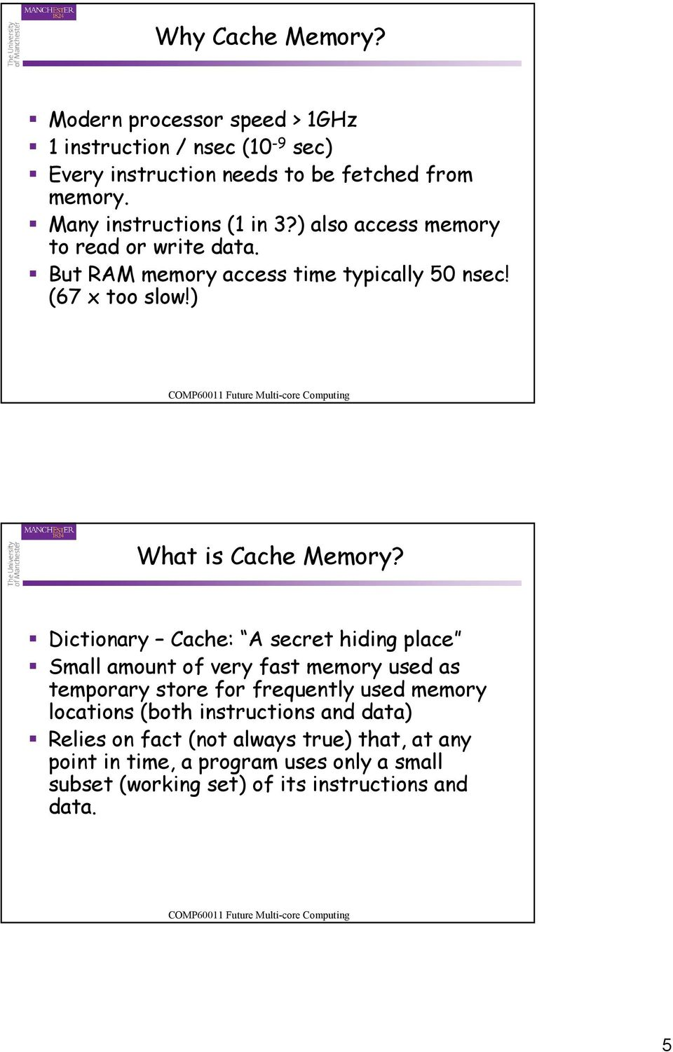 ) What is Cache Memory?