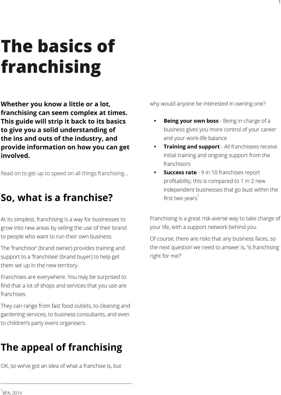 Read on to get up to speed on all things franchising... So, what is a franchise? why would anyone be interested in owning one?