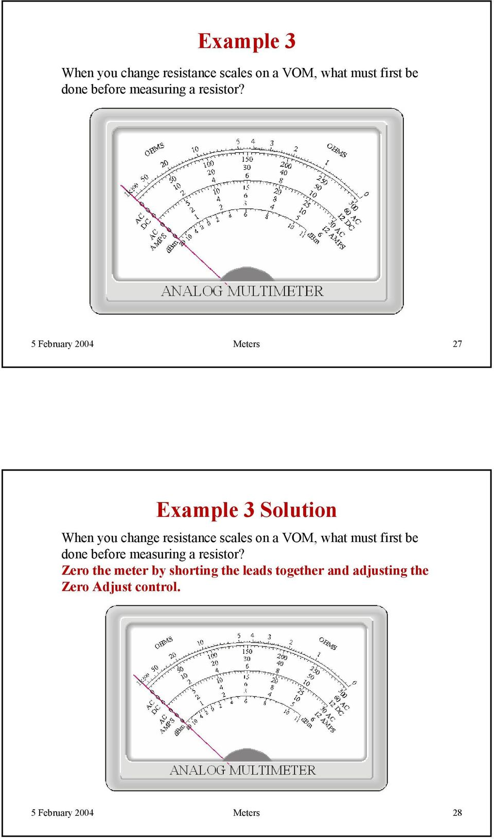 5 February Meters 7 Example 3 Solution When you change resistance scales on a VOM,