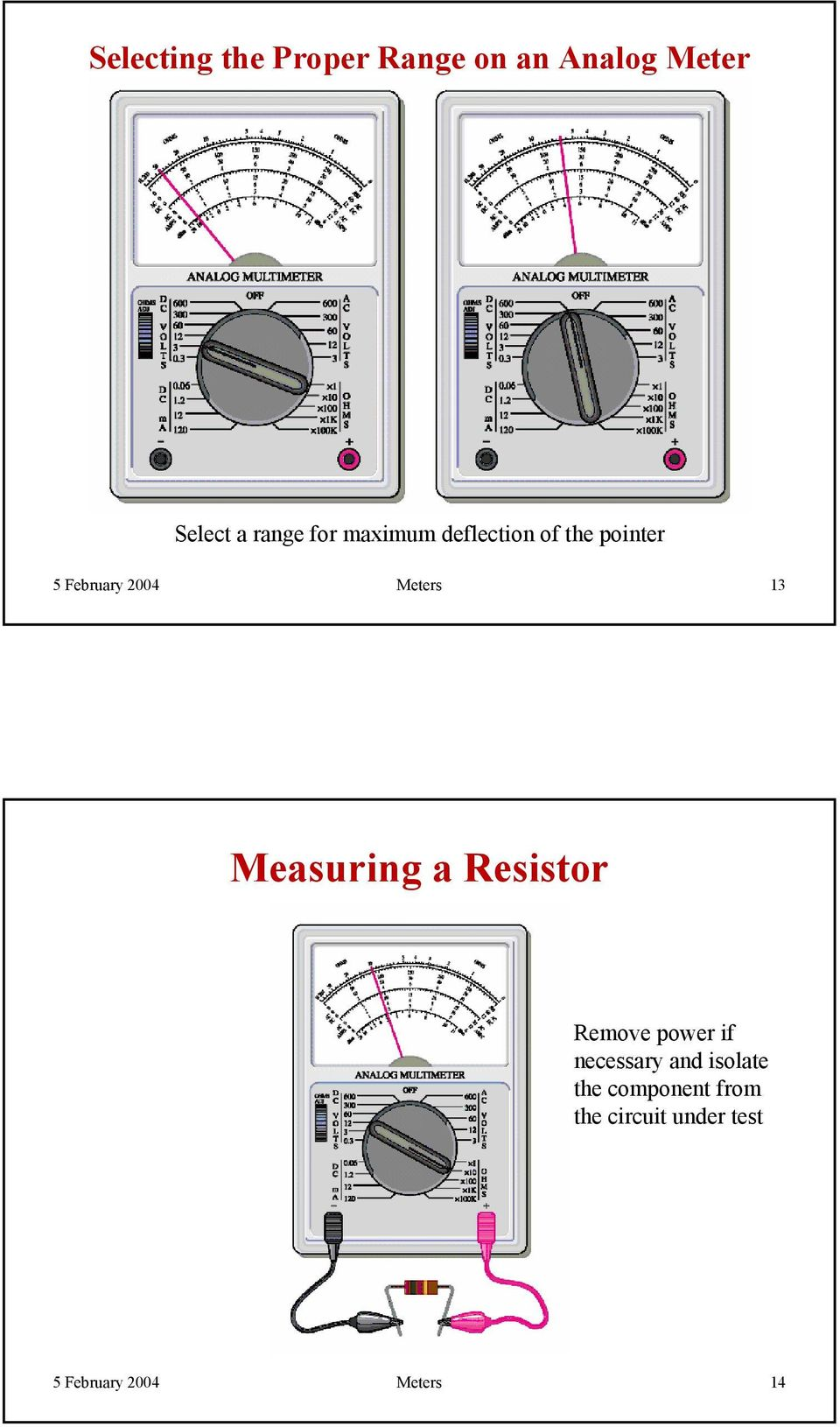 Meters 13 Measuring a Resistor Remove power if necessary