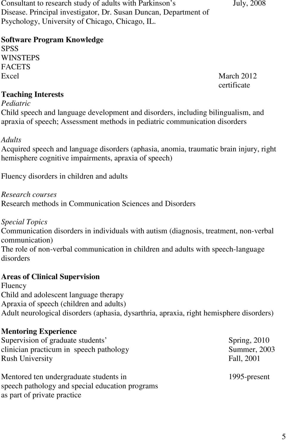 speech; Assessment methods in pediatric communication disorders Adults Acquired speech and language disorders (aphasia, anomia, traumatic brain injury, right hemisphere cognitive impairments, apraxia