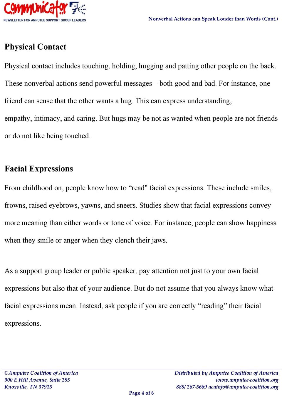 "But hugs may be not as wanted when people are not friends or do not like being touched. Facial Expressions From childhood on, people know how to read"" facial expressions."