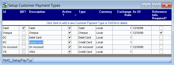 Set up Customer Payment Types 1. Under Setup, choose Customer Payment Types 2. The following window should appear: 3. Click in the area that says Click here to add a new customer payment type 4.