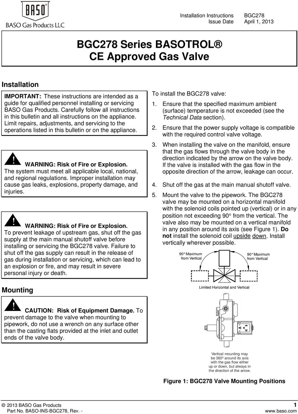 Limit repairs, adjustments, and servicing to the operations listed in this bulletin or on the appliance. The system must meet all applicable local, national, and regional regulations.