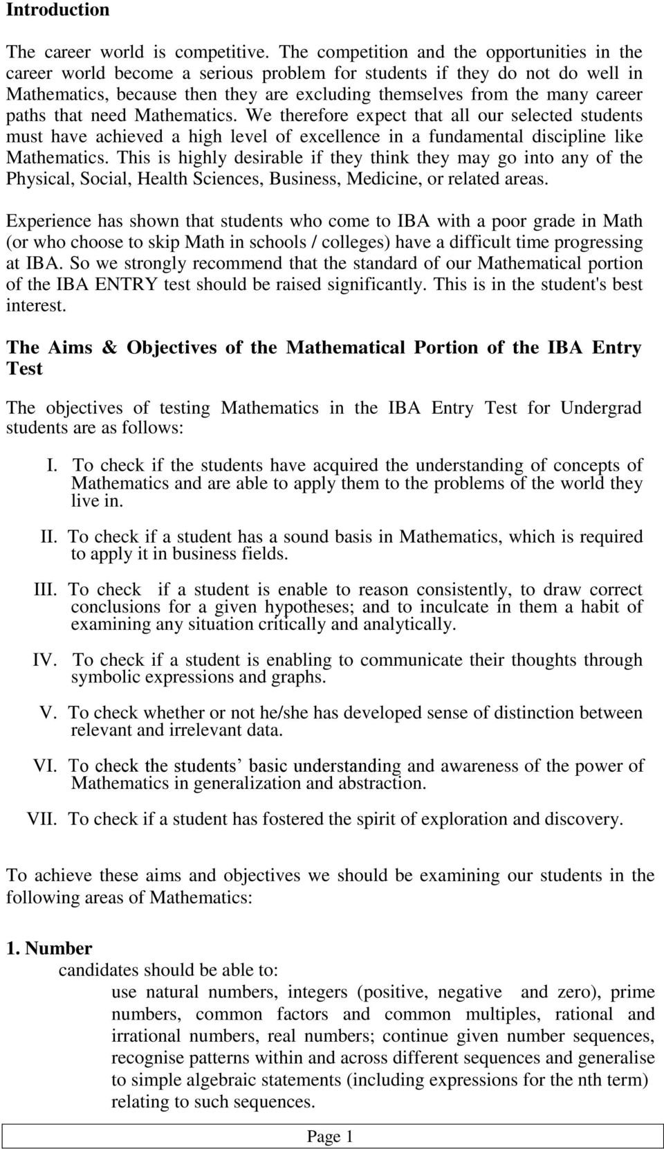 paths that need Mathematics. We therefore expect that all our selected students must have achieved a high level of excellence in a fundamental discipline like Mathematics.